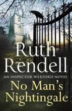 Rendell, Ruth No Man`s Nightingale
