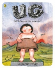Briggs, Raymond UG: Boy Genius of the Stone Age and His Search for Soft Trou