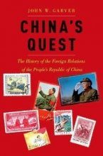 John W. (Emeritus Professor of International Affairs, Georgia Institute of Technology) Garver China`s Quest