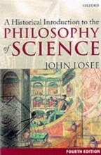 John (Professor of Philosophy, Lafayette College) Losee A Historical Introduction to the Philosophy of Science