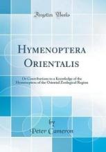 Cameron, Peter Cameron, P: Hymenoptera Orientalis