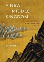 J. P. Park A New Middle Kingdom