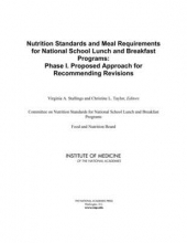 Institute of Medicine,   Food and Nutrition Board,   Committee on Nutrition Standards for National School Lunch and Breakfast Programs Nutrition Standards and Meal Requirements for National School Lunch and Breakfast Programs