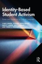 Chris Linder,   Stephen John (Miami University, USA) Quaye,   Alex C. Lange,   Meg E. Evans Identity-Based Student Activism