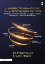 Lesley E. Mayne,   Sharon M. Rogers Augmentative and Assistive Communication with Children
