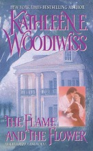 Woodiwiss, Kathleen E. The Flame and the Flower
