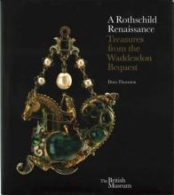 Dora Thornton A Rothschild Renaissance