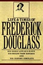 Douglass, Frederick Life and Times of Frederick Douglass