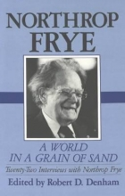 Frye, Northrop A World in a Grain of Sand