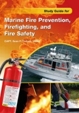 Tortora, Sean P. Study Guide for Marine Fire Prevention, Firefighting, & Fire Safety