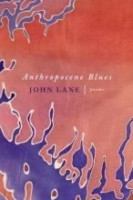 Lane, John Anthropocene Blues