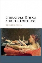 Asher, Kenneth Literature, Ethics, and the Emotions