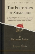 Cartwright, Robert The Footsteps of Shakspere, or a Ramble With the Early Dramatists