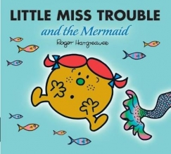 Hargreaves, Roger Little Miss Trouble and the Mermaid