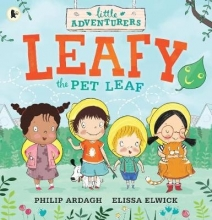 Ardagh, Philip Little Adventurers: Leafy the Pet Leaf