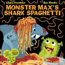 Freedman, Claire Monster Max`s Shark Spaghetti