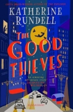 Katherine Rundell , The Good Thieves