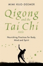 Mimi Kuo-Deemer Qigong and the Tai Chi Axis
