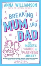 Anna Williamson Breaking Mum and Dad