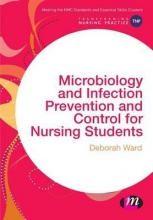 Deborah Ward Microbiology and Infection Prevention and Control for Nursing Students
