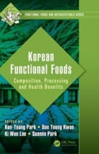 Kun-Young (Food Science and Biotechnology, CHA University, Sungnam, Korea) Park,   Dae Young (Korea Food Research Institute, Korea) Kwon,   Ki Won (Agricultural Biotechnology, Seoul National University, Korea) Lee,   Sunmin (Food & Nutrition, Hoseo Unive Korean Functional Foods