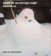 Anonymous Diary of an Oxygen Thief