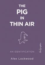 Alex (Alex Lockwood) Lockwood The Pig in Thin Air