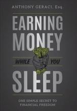 Geraci, Anthony Earning Money While You Sleep