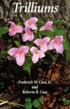 Case, Frederick W. Trilliums