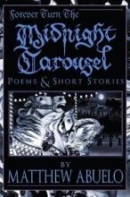 Matthew Abuelo Forever Turn The Midnight Carousel