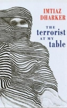 Imtiaz Dharker The Terrorist at My Table