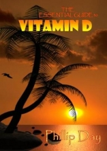 Phillip Day The Essential Guide to Vitamin D