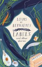 Louis de Bernieres , Labels and Other Stories