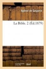 de Gasparin, Agenor La Bible. 2 (Éd.1879)