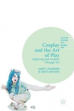 Garry Crawford,   David Hancock Cosplay and the Art of Play