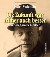 Valentin, Karl Die Zukunft war früher auch besser