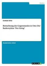 Gries, Cordula Betrachtung des Gegenstandes in Otto Dix` Radierzyklus