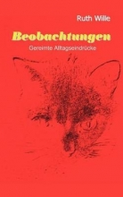 Wille, Ruth Beobachtungen