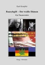 Koepfer, Karl Rauschgift - Der weiße Dämon
