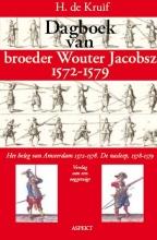 H. de Kruif Dagboek van broeder Wouter Jacobsz 1572-1579