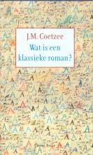 J.M.  Coetzee Wat is een klassieke roman ?