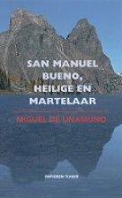 M. de Unanumo San Manuel Bueno, heilige en martelaar