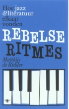 Matthijs de Ridder Rebelse ritmes