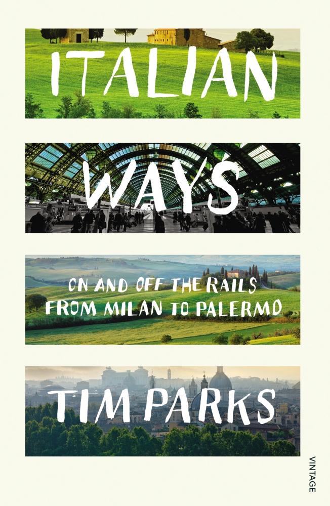 Tim Parks,Italian Ways