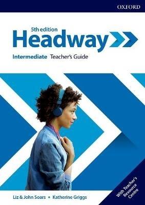 ,Headway: Intermediate. Teacher`s Guide with Teacher`s Resource Center