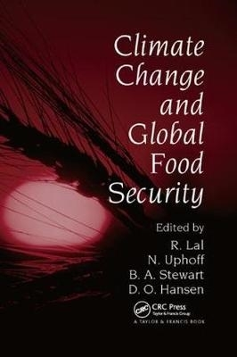 Rattan Lal,   Norman Uphoff,   B.A. Stewart,   David O. Hansen,Climate Change and Global Food Security