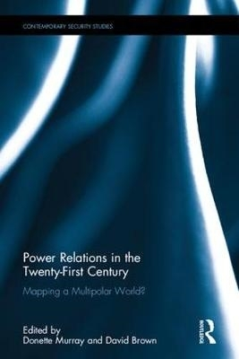 Donette Murray,   David Brown,Power Relations in the Twenty-First Century