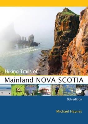 Michael Haynes,Hiking Trails of Mainland Nova Scotia