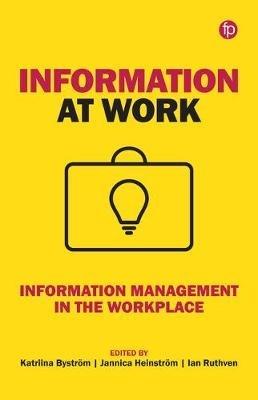 Katriina Bystroem,   Jannica Heinstroem,   Ian Ruthven,Information at Work