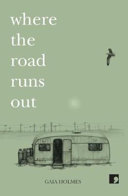 Gaia Holmes,Where The Road Runs Out
